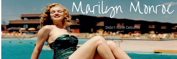Marilyn Monroe Didn't Have Cellulite